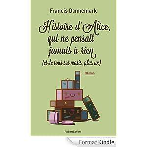 Francis Dannemark - Histoire d'Alice- qui ne pensait jamais a rien