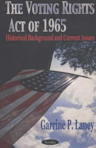 The Voting Rights Act of 1965: Historical Background and Current Issues