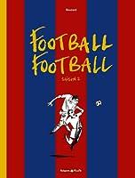 Football Football - tome 2 - Football Football (Saison 2)