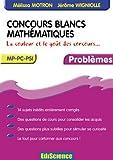 echange, troc Mélissa Motron, Jérôme Wigniolle - Concours blancs - Mathématiques - MP-PC-PSI