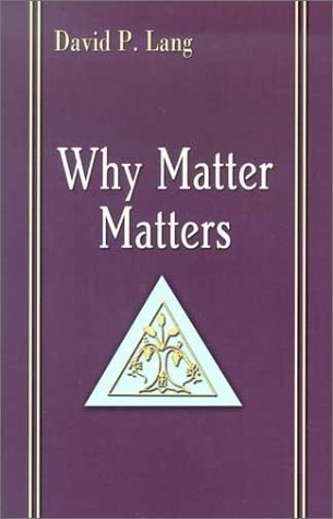 Why Matter Matters: Philosophical and Scriptural Reflections on the Sacraments