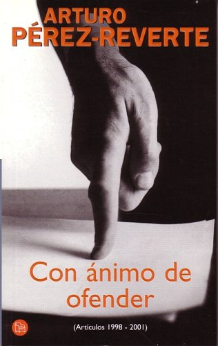 Con Animo De Ofender (articulos 1998-2001) (Punto De Lectura)