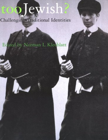 Too Jewish?: Challenging Traditional Identities