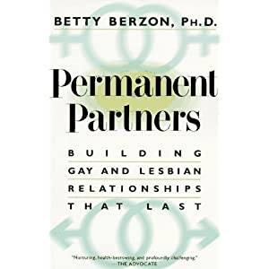 Permanent Partners: Building Gay and Lesbian Relationships That Last (Plume) Betty Berzon