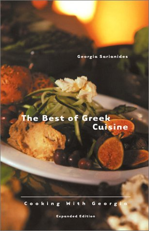 The Best of Greek Cuisine: Cooking With Georgia by Georgia Sarianides