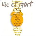 Vie et mort   Jacques Prévert,Paul Verlaine,Guillaume Apollinaire,Gérard de Nerval,Arthur Rimbaud