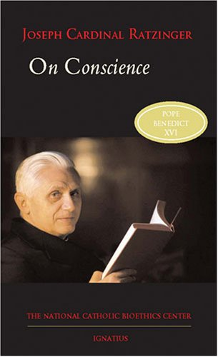 On Conscience (Bioethics & Culture), POPE BENEDICT XVI
