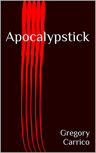 Book: Apocalypstick by Gregory Carrico