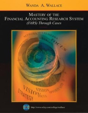 Mastery of the Financial Accounting Research System (FARS) Through Cases with FARS CD 2003