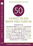 img - for Fifty Things to Do When You Turn Fifty[50 THINGS TO DO WHEN YOU][Paperback] book / textbook / text book