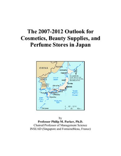 The 2007-2012 Outlook for Cosmetics, Beauty Supplies, and Perfume Stores in Japan