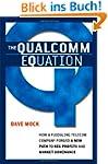 The Qualcomm Equation: How a Fledglin...