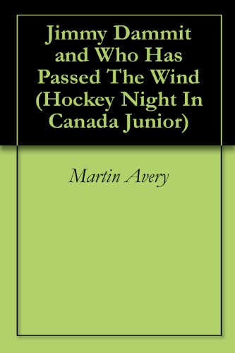 Jimmy Dammit and Who Has Passed The Wind (Hockey Night In Canada Junior)