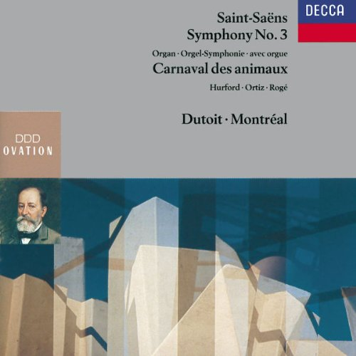 Saint-Saens: Symphony No. 3; Carnaval des animaux
