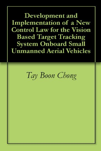 Development and Implementation of a New Control Law for the Vision Based Target Tracking System Onboard Small Unmanned Aerial Vehicles