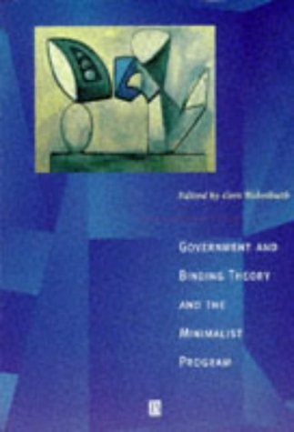 Government and Binding Theory and the Minimalist Program: Principles and Parameters in Syntactic Theory