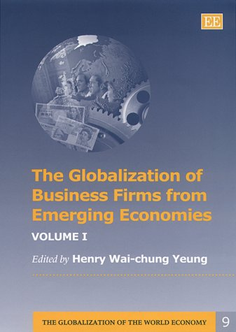The Globalization of Business Firms from Emerging Economies (The Globalization of the World Economy)