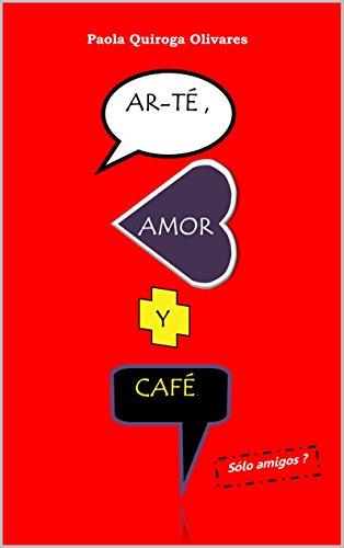 Ar-té, Amor y Café.: ¿Sólo amigos?.
