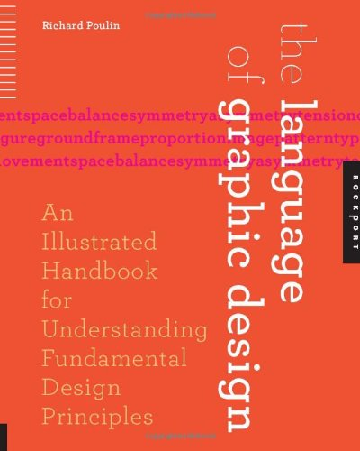 The Language of Graphic Design: An Illustrated Handbook...