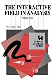 The Interactive Field in Analysis (Chiron Clinical Series)