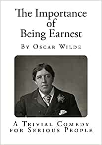 an analysis of the importance of being earnest by oscar wilde By kelli frost-allred the importance of being earnest has proven to be oscar wilde's most enduring—and endearing—play filled with witty victorian aphorisms and wilde's own brand of wisdom.
