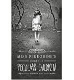 Miss Peregrine's Home for Peculiar Children [Hardcover] [2011] (Author) Ransom Riggs