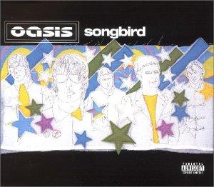 Oasis - Songbird - Zortam Music