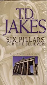 T.D. Jakes: Six Pillars for the Believer Insights on Ephesians (6 VHS Tapes)