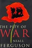 THE PITY OF WAR (ALLEN LANE HISTORY) (0713992468) by NIALL FERGUSON