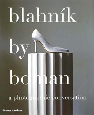 Blahník by Boman: A Photographic Conversation