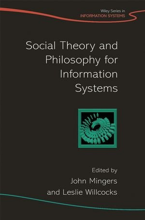 Social Theory and Philosophy for Information Systems
