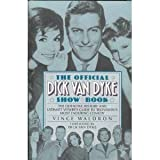 The Official Dick Van Dyke Show Book: The Definitive History and Ultimate Viewer's Guideto Television's Most Enduring Comedy (0786880082) by Waldron, Vince