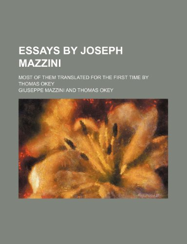 Essays by Joseph Mazzini; Most of Them Translated for the First Time by Thomas Okey