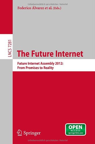 The Future Internet: Future Internet Assembly 2012: From Promises to Reality