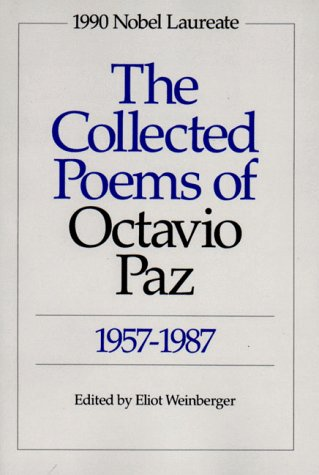 The Collected Poems of Octavio Paz, 1957-1987: Bilingual Edition