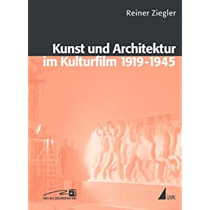 Kunst und Architektur im Kulturfilm 1919 - 1945