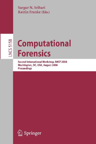 Computational Forensics: Second International Workshop, Iwcf 2008, Washington, Dc, Usa, August 7-8, 2008, Proceedings (Lecture Notes In Computer ... Vision, Pattern Recognition, And Graphics)