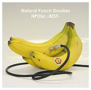 NATURAL PUNCH DRUNKER - NP DISC-BEST ...