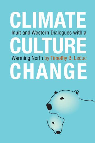 Climate, Culture, Change: Inuit and Western Dialogues...