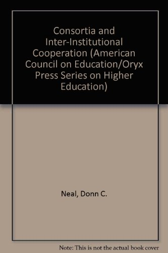Consortia and Inter-Institutional Cooperation (American Council on Education/Oryx Press Series on Higher Education) PDF