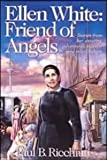 img - for Ellen White: Friend of Angels book / textbook / text book