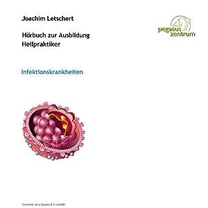 Hörbuch zur Ausbildung für Heilpraktiker: Infektionskrankheiten und Gesetzeskunde Hörbuch
