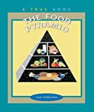 The Food Pyramid (True Books: Food and Nutrition)