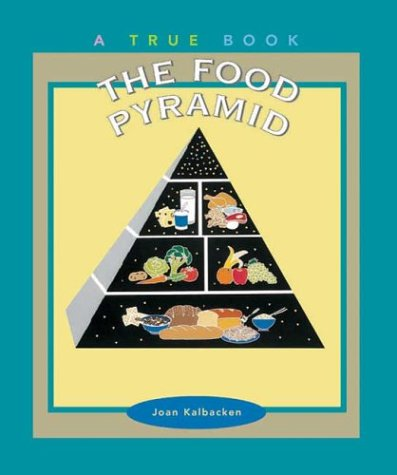 The Food Pyramid (True Books: Food & Nutrition)