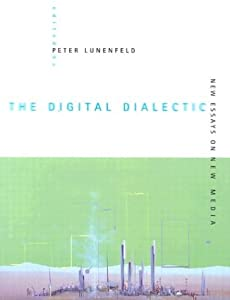 The digital dialectic new essays on new media