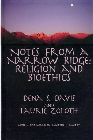 Notes from a Narrow Ridge: Religion & Bioethics