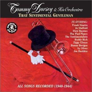 Tommy Dorsey - That Sentimental Gentleman - Zortam Music