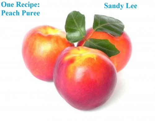 One Recipe: Peach Puree