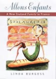 Allons Enfants: A New Zealand Family in France (1877135437) by Burgess, Linda