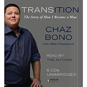 Transition: The Story of How I Became a Man | [Chaz Bono]
